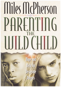 Parenting The Wild Child