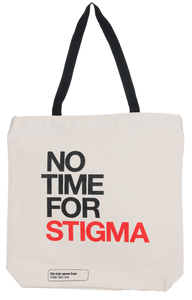 """No Time for Stigma"" tote"