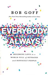 Everybody Always - Bob Goff