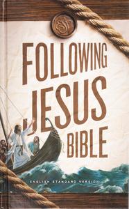 B-ESV Following Jesus Hardcover