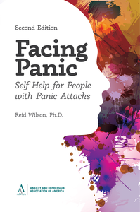Facing Panic: Self-Help for People with Panic Attacks. 2nd Edition