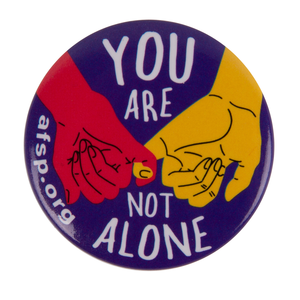 You Are Not Alone Button (Pack of 25)