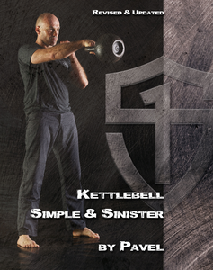 Kettlebell Simple & Sinister: Revised and Updated (2nd Edition).