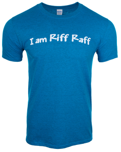 I Am Riff Raff Tee