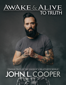 Awake & Alive to Truth by John L. Cooper- Hardcover