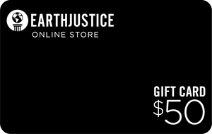 $50 Earthjustice Gift Card