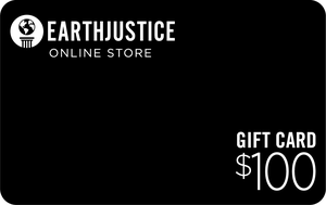 $100 Earthjustice Gift Card